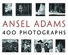 Ansel Adams : 400 photographs