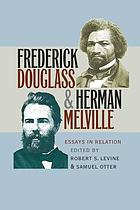 Frederick Douglass & Herman Melville : essays in relation