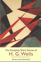 The complete short stories of H.G. Wells