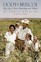 Dolph Briscoe : my life in Texas ranching and politics