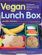 Vegan lunch box : 130 amazing, animal-free lunches kids and grown-ups will love!Vegan lunch box
