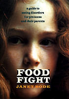 Food fight : a guide to eating disorders for preteens and their parents