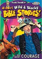 Mr. Henry's wild & wacky Bible stories