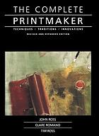 The complete printmaker : techniques, traditions, innovations
