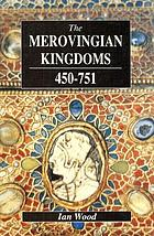 The Merovingian kingdoms, 450-751