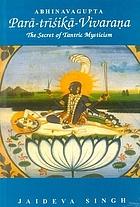 Parātrīśikā-vivaraṇa : the secret of tantric mysticism