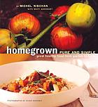 Homegrown pure and simple : great healthy food from garden to table