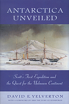 Antarctica unveiled : Scott's first expedition and the quest for the unknown continent