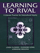Learning to rival : a literate practice for intercultural inquiry