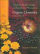 Student study guide and solutions manual for Organic chemistry, third edition, Brown & Foote