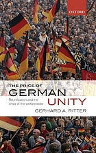 The price of German unity : reunification and the crisis of the welfare state