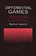 Differential games; a mathematical theory with applications to warfare and pursuit, control and optimization