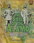 The siege of the Alamo : soldiering in the Texas revolution