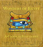 The wonders of Egypt : a course in Egyptology