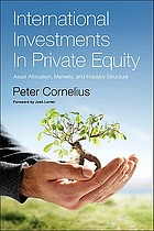 International investments in private equity : asset allocation, markets, and industry structure