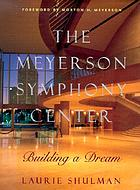 The Meyerson Symphony Center : building a dream