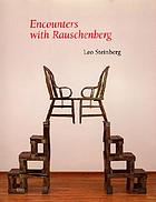 Encounters with Rauschenberg : (a lavishly illustrated lecture)