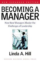 Becoming a manager : how new managers master the challenges of leadership