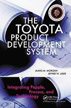 The Toyota product development system : integrating people, process, and technology