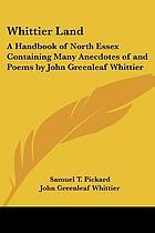 Whittier-land; a handbook of North Essex