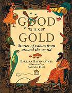 Good as gold : stories of values from around the world