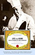 Life à la Henri : being the memories of Henri Charpentier