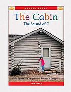 "The cabin : the sound of ""c"""