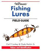 Warman's fishing lures field guide : values and identification