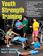 Youth strength training : programs for health, fitness, and sport
