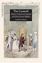 The contrast : manners, morals, and authority in the early American republic