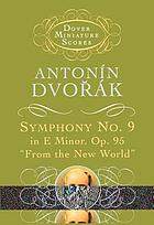 Symphony no. 5 [i.e. 9] in E minor, op. 95 (From the New World)