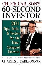 Chuck Carlson's 60-second investor : 201 tips, tools, and tactics for the time-strapped investor