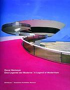 Oscar Niemeyer : eine Legende der Moderne = a legend of modernism