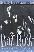 The Rat Pack : the hey-hey days of Frank and the boys
