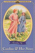 Caroline & her sister : adapted from the Caroline years books