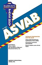 Pass key to the ASVAB Armed Services Vocational Aptitude Battery : with intensive review of arithmetic reasoning, math knowledge, word knowledge, paragraph comprehension