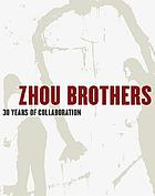 The Zhou Brothers : 30 years of collaboration