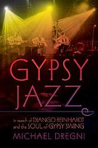 Gypsy jazz in search of Django Reinhardt and the soul of gypsy swing