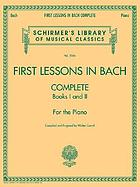 First lessons in Bach : complete, books I and II