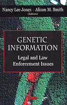 Genetic information : legal and law enforcement issues