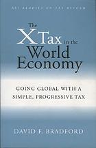 The X tax in the world economy : going global with a simple, progressive tax