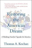 Restoring the American dream : a working families' agenda for America