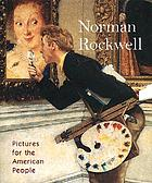 Norman Rockwell : pictures for the American people