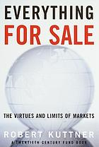 Everything for sale : the virtues and limits of markets