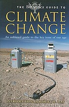 The Encyclopædia Britannica guide to climate change an unbiased guide to the key issue of our age