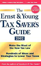 The Ernst & Young tax saver's guide 2002