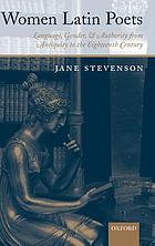 Women Latin poets : language, gender, and authority, from antiquity to the eighteenth century