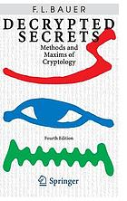 Decrypted secrets methods and maxims of cryptology