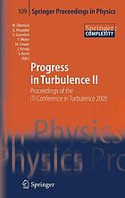 Progress in turbulence II : proceedings of the iTi Conference in Turbulence 2005