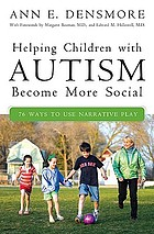 Helping children with autism become more social : 76 ways to use narrative play